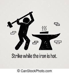huelga, caliente, mientras, hierro