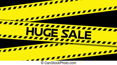 Huge Sale text on yellow industrial ribbon 4k - Animation of...
