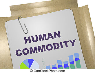 Human Commodity concept