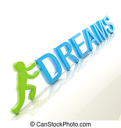 """Dreams conception: symbolic human figure pushing the word """"dreams"""" uphill"""