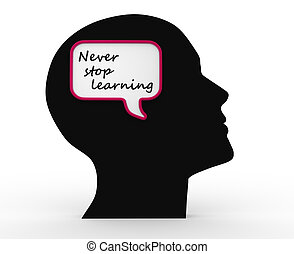 "Human head - 3d human head and text "" Never stop learning"""