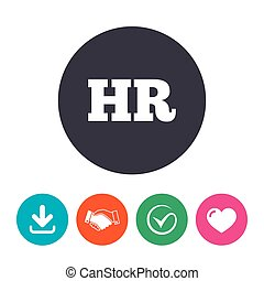 Human resources sign icon. HR symbol. Workforce of business organization. Download arrow, handshake, tick and heart. Flat circle buttons.