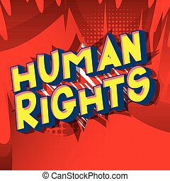Human Rights - Vector illustrated comic book style phrase on...