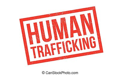 Human Trafficking rubber stamp. Grunge design with dust ...
