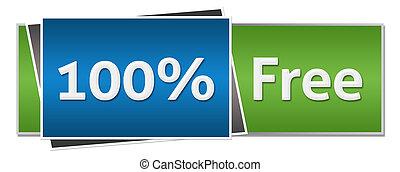 Hundred Percent Free Blue Green - Hundred percent free text...