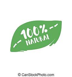 Hundred percent natural product letters in grunge leaf background. Vector logo illustration