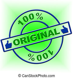 Hundred Percent Original Represents Bona Fide And Attested...