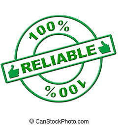 Hundred Percent Reliable Means Absolute Depend And Relying...