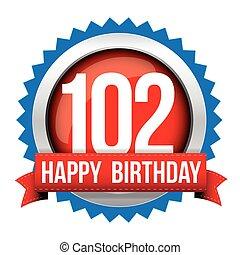 Hundred Two years happy birthday badge ribbon