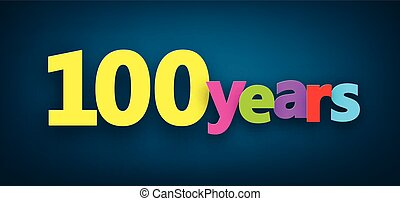 Hundred years paper sign. - Hundred years paper colorful...