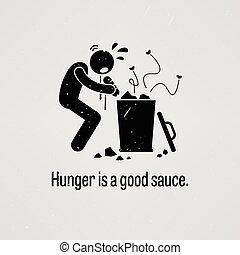 Hunger is a Good Sauce