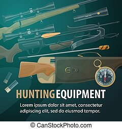 Hunting equipment, weapon and ammunition