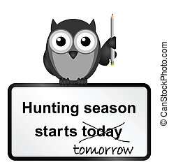 Hunting season - Monochrome comical hunting season sign...