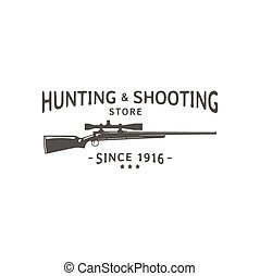 Hunting - Vector vintage logo hunting and shooting store. ...