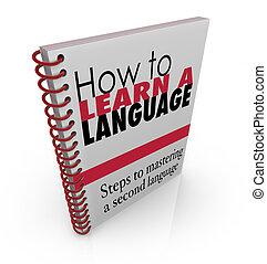 hur, till lär, a, färsk, språk, bok, handbok, instruktioner, lektion