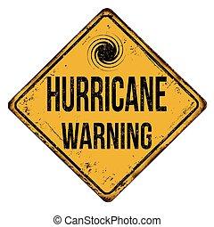 Hurricane warning vintage rusty metal sign