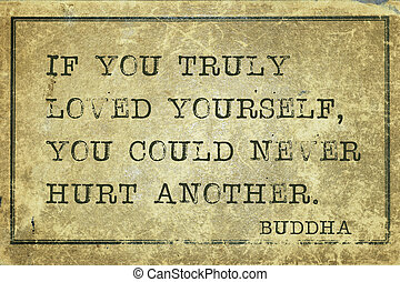 If you truly loved yourself - famous Buddha quote printed on grunge vintage cardboard