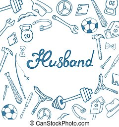 Husband hand lettering. Greeting card for the day of the...