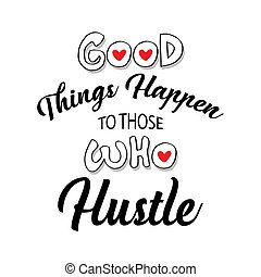 hustle., goed, spullen, quote., motivatie, happen, die