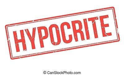 Hypocrite rubber stamp on white. Print, impress, overprint....
