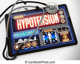 Hypotension - Diagnosis on the Display of Medical Tablet and a Black Stethoscope on White Background.