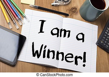 I am a Winner! - Note Pad With Text