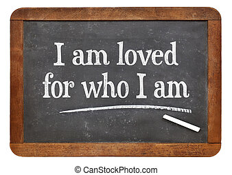 I am loved- positive affirmation words - I am loved for who...