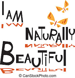 I am naturally beautiful - is an illustration in eps file