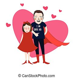 I am super dad illustration cartoon girl daughter with her lovely father