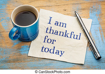 I am thankful for today on napkin