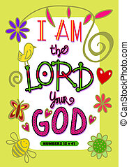 Cartoon doodle text art with the bible scripture verse - I AM THE LORD YOUR GOD.