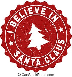 I BELIEVE IN SANTA CLAUS Grunge Stamp Seal with Fir-Tree