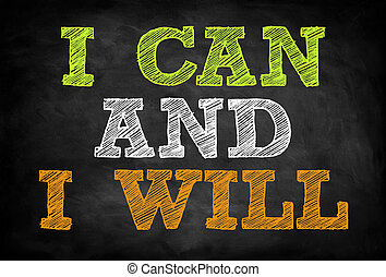 I CAN and I WILL - chalkboard concept