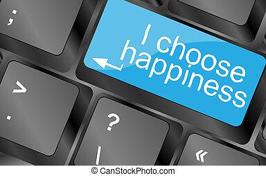 i, escolher, happiness., teclado computador, keys., inspirational, motivational, quote., simples, trendy, desenho