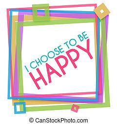 i, escolher, para, ser, feliz, coloridos, quadro