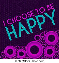 i, escolher, para, ser, feliz, roxo, cor-de-rosa