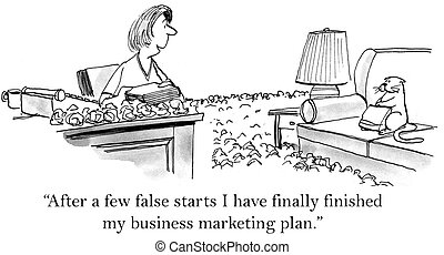 "I finally finished my marketing plan - ""After a few false..."