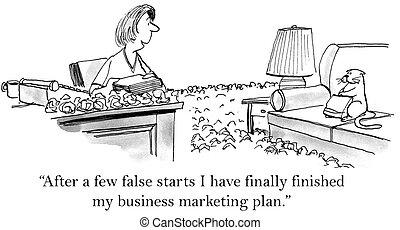 "I finally finished my marketing plan - ""After a few false ..."