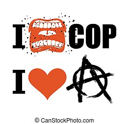 I hate cop. loud cry of sign of aggression and hatred for police. I love anarchy. Symbol of disorder and chaos. Emblem of arbitrariness and lack of state power. antisocial logo