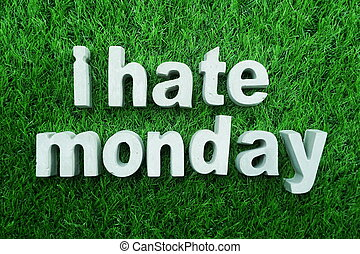 I Hate Monday made from concrete alphabet