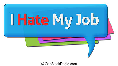 I Hate My Job Colorful Comments