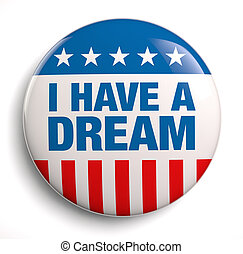 I Have a Dream - I have a dream patriotic design symbol.