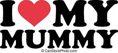 I Heart my mummy
