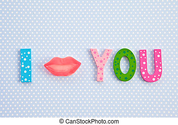 I Kiss you with lip shaped candy