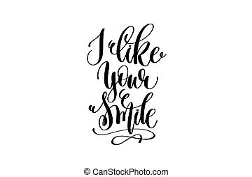 i like your smile hand lettering inscription positive quote