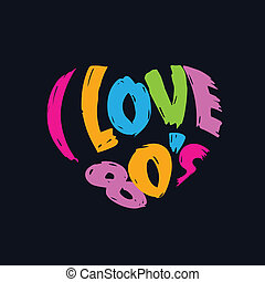 """I Love 80's"" Heart in words, Vintage style."