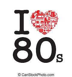 I Love 80's, the heart are made with alot of objects from...