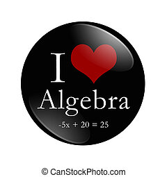 I Love Algebra button, A black and red button with word Algebra and an equation and a heart isolated on a white background