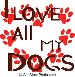 I love all my dogs.eps  - is an illustration in eps file