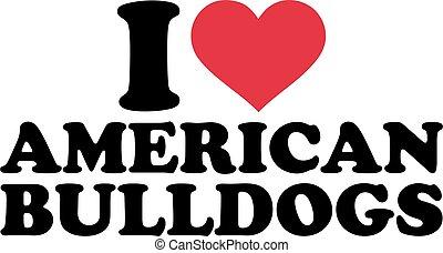 I love american bulldogs